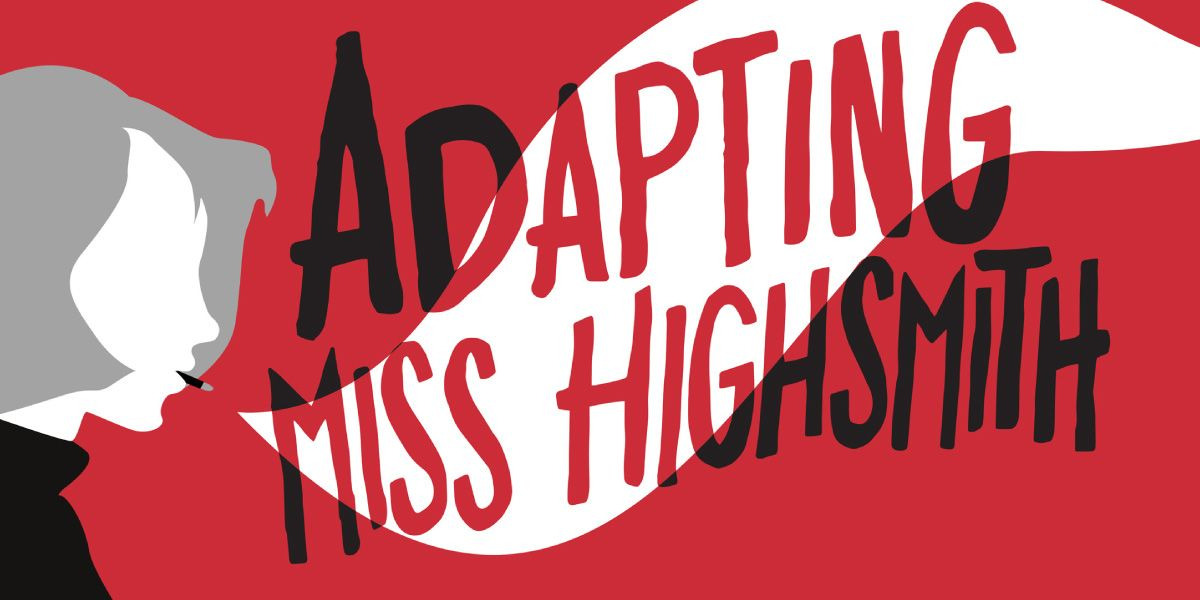 Adapting Miss Highsmith touring season