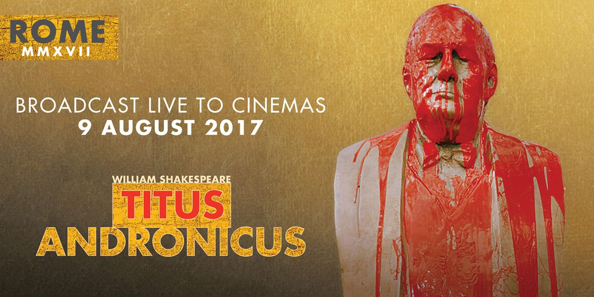 The Royal Shakespeare Company presents Titus Andronicus