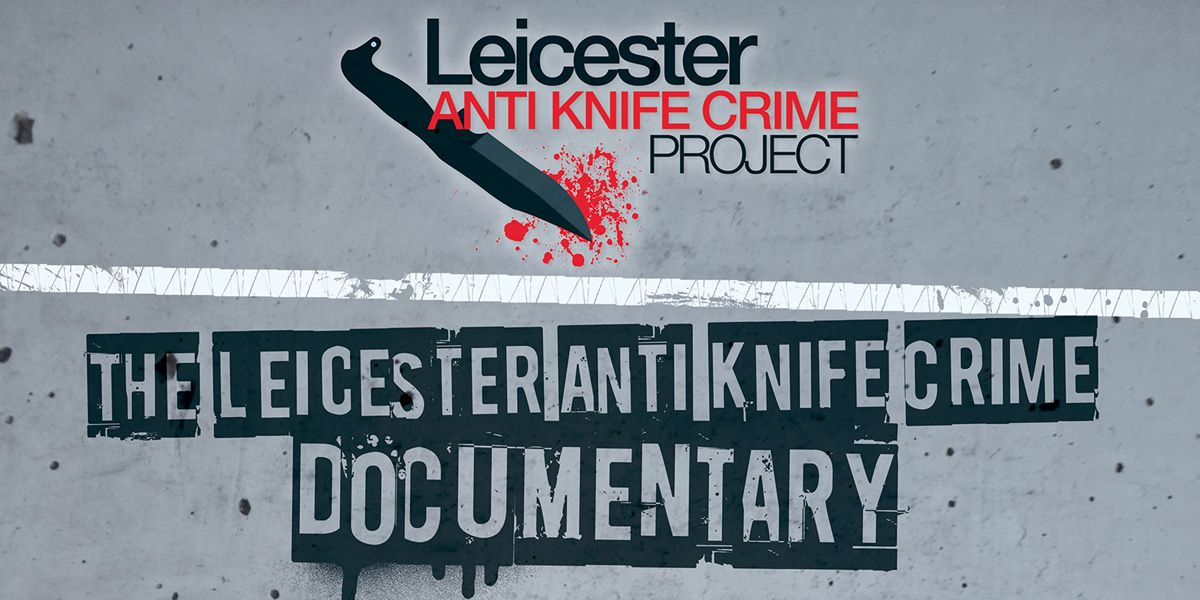 The Leicester Anti Knife Crime Project