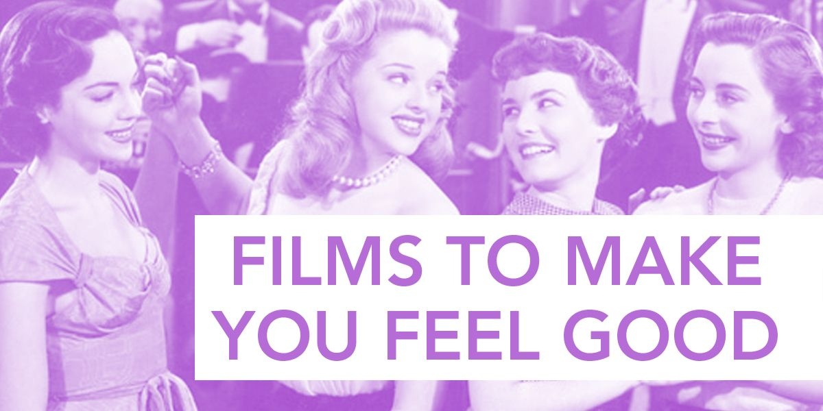 films to make you feel good