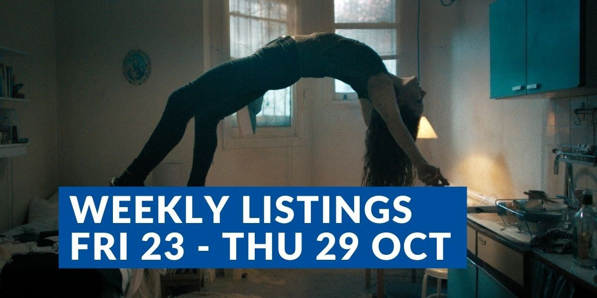 Weekly listings Fri 23 - Thu 29 Oct