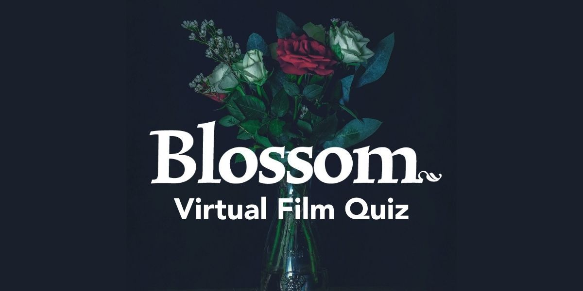 A bouquet of flowers with the words 'Blossom. Virtual Film Quiz.'