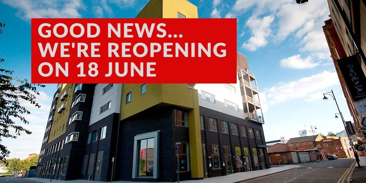 An image of Phoenix with the notice that the venue is reopening on Friday 18 June 2021