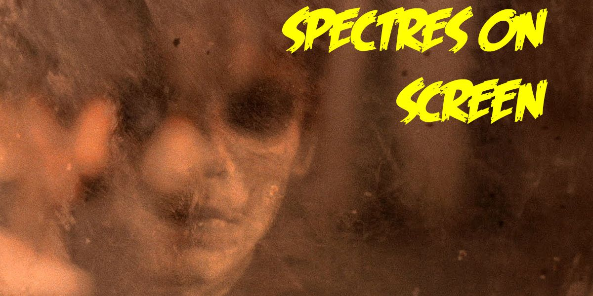 Spectres on screen
